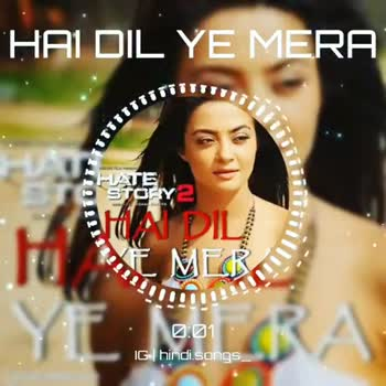 📹लहरदार वीडियो - HAI DIL YE MERA TTTTTT 1811UTT STORY2 SALEWA 11077 AFR M 0 . 23 IG hindi songs HAI DIL YE MERA 11ITT TTTTTT 1550T AL PA SE MER 4299 201 IG hindi songs - ShareChat