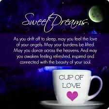 🌙शुभरात्रि - Sweef Dreams As you drift off to sleep , may you feel the love of your angels Moy your burdens be lifted May you dance cross the heavens . And may you owoken feeling refreshed . Inspired and connected with the beauty of your soul CUP OF LOVE - ShareChat