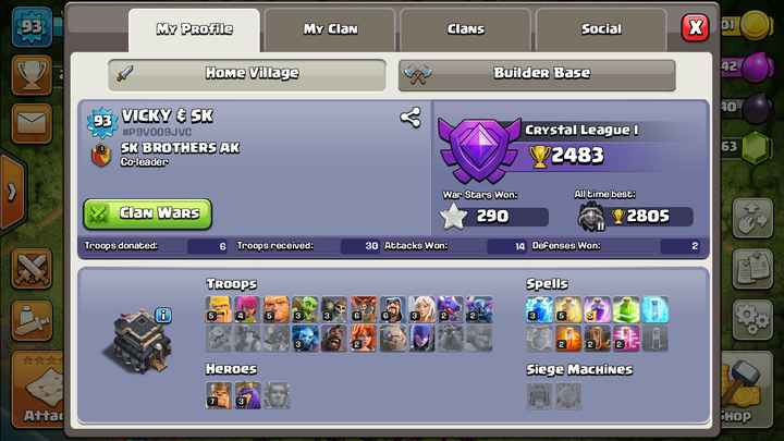 game sk - MY PRofile | my clan My Clan Clans Clans | Social Social Home Village Builder Base 93 VICKY & SK # P9V009JVC SK BROTHERS AK Co - leader Crystal League 1 V2483 War Stars Won : y Clan Wars 290 All time best : 2805 Troops donated : 6 Troops received : 30 Attacks Won : 14 Defenses Won : TROOPS Spells 22 . 00 Heroes Siege Machines Attac BHOP - ShareChat