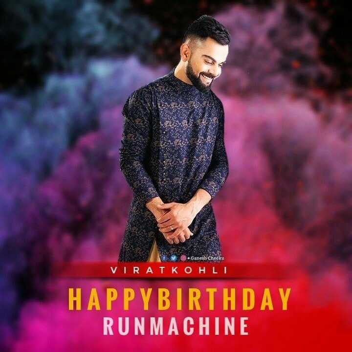 हैप्पी बर्थडे विराट - . Ganesh Cheeku VIRAT KOHLI HAPPY BIRTHDAY RUNMACHINE - ShareChat