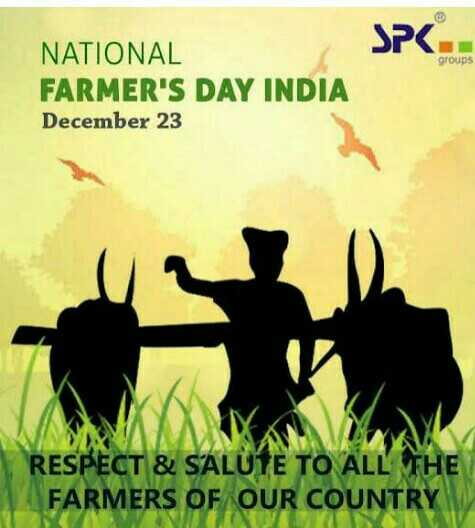 only silent - SPK . . groups NATIONAL FARMER ' S DAY INDIA December 23 RESPECT & SALUTE TO ALL THE FARMERS OF OUR COUNTRY - ShareChat