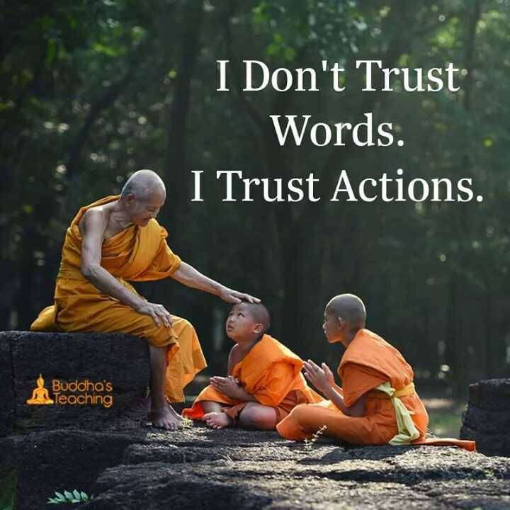 World sight day - I Don ' t Trust Words . I Trust Actions . Buddha ' s A Teaching - ShareChat