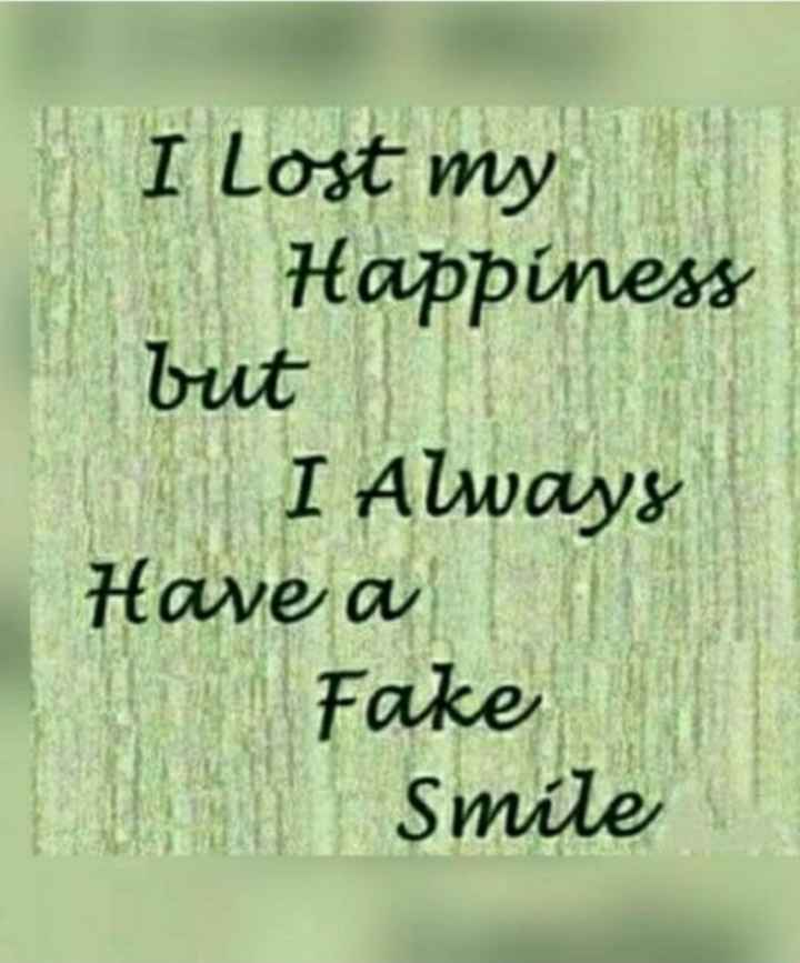 it's my feeling - I lost my Happiness but W Always Have a Fake Smile - ShareChat