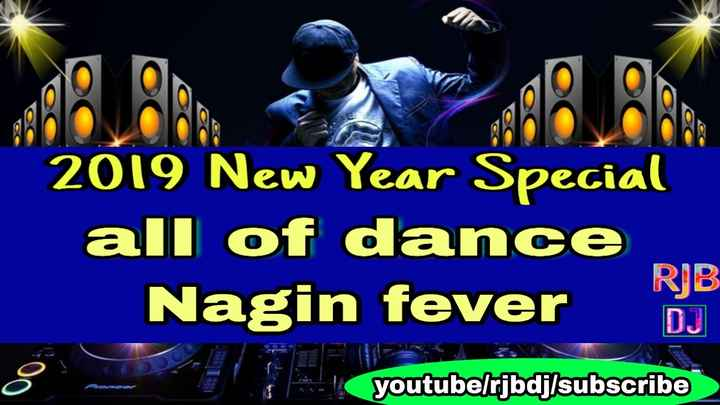 happy newyear 2019 - 2019 New Year Special all of dance RB Nagin fever youtube / rjbdj / subscribe - ShareChat