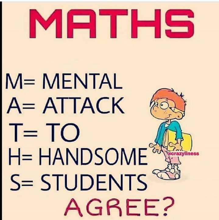सरल गणित - MATHS M = MENTAL A = ATTACK T = TO H = HANDSOME S = STUDENTS AGREE ? C . O Vacrazyliness - ShareChat