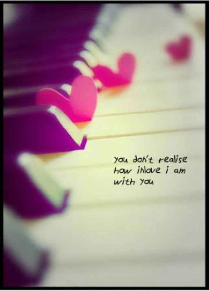 love quotes - you don ' t realise how inlove i am with you - ShareChat