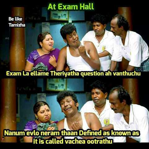 comedy - At Exam Hall Be like Tamizha mt La ellame Theriyatha question ah vanthuchu Nanum evlo neram thaan Defined as known it is called vachea ootrathu - ShareChat