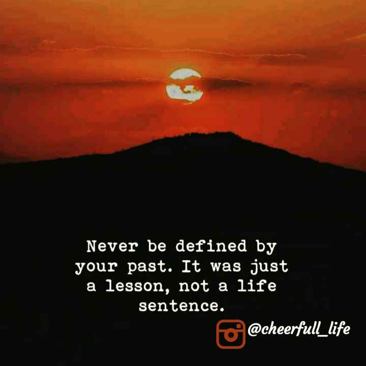 good night 😜😝 - Never be defined by your past . It was just a lesson , not a life sentence . @ cheerfull _ life - ShareChat