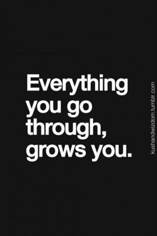 Golden quotes - Everything you go through, grows you. i - ShareChat