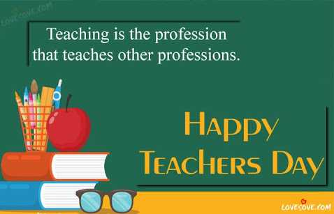 शिक्षक दिवस - LOVECOVE . COM Teaching is the profession that teaches other professions . Happy Teachers Day ιονεκονε . οΜ - ShareChat