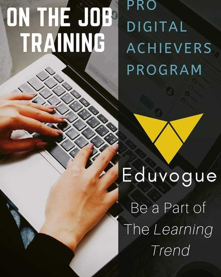 education courses - PRO ON THE JOB TRAINING DIGITAL ACHIEVERS PROGRAM JJJJJ Eduvogue Be a Part of The Learning Trend - ShareChat