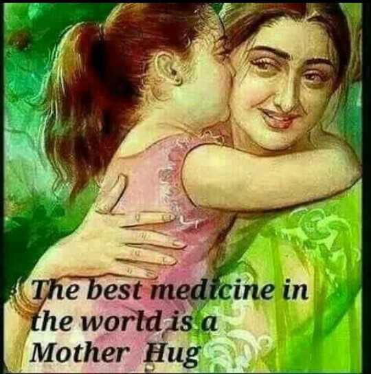attitude status - The best medicine in the world is a Mother Hug - ShareChat