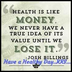 📝Quotes📝 - HEALTH IS LIKE MONEY , WE NEVER HAVE A TRUE IDEA OF ITS VALUE UNTIL WE LOSE IT . JOSH BILLINGS Have a Healthy Day . . KRS . . . - ShareChat