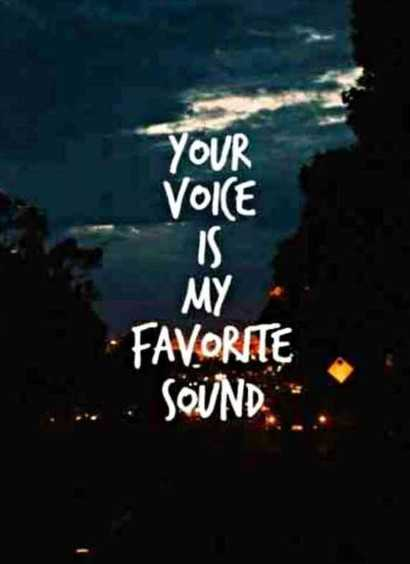 #quotes - YOUR VOICE IS MY - FAVORITE . . . SOUND - ShareChat