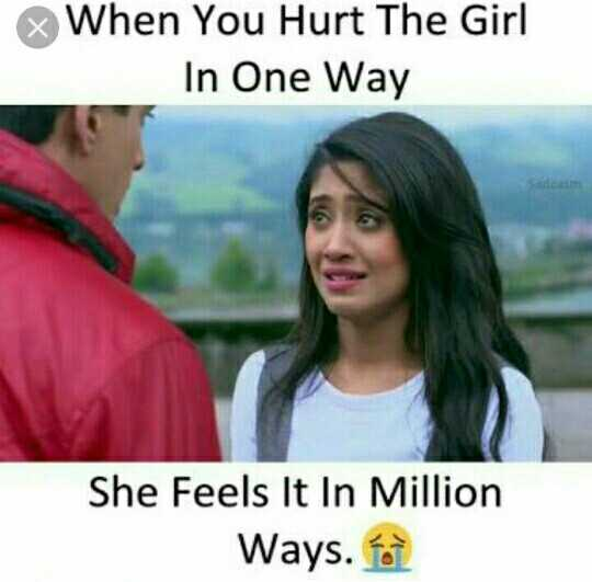 . - ~ When You Hurt The Girl In One Way She Feels It In Million Ways . to - ShareChat