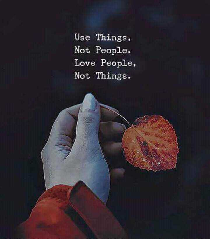 আমার_চিন্তা_ভাবনা 🤔 - Use Things , Not People . Love People , Not Things . - ShareChat