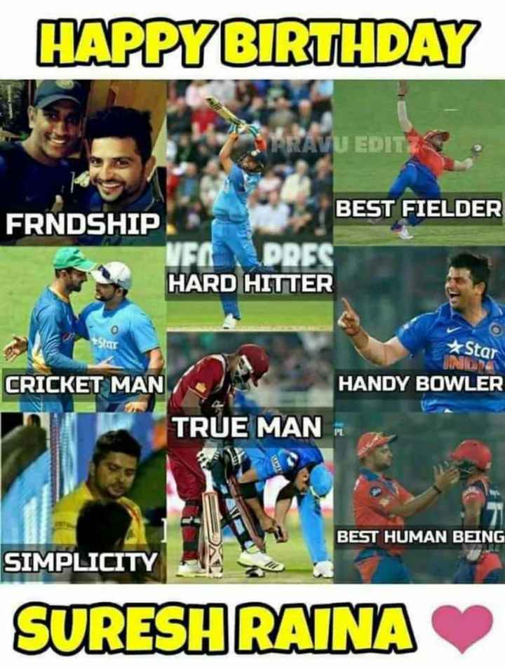 Suresh Raina Birthday - HAPPY BIRTHDAY U EDIT BEST FIELDER FRNDSHIP HARD HITTER Star HANDY BOWLER CRICKET MAN TRUE MAN BEST HUMAN BEING SIMPLICITY SURESHRAINA - ShareChat
