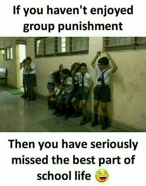 school love😍 - If you haven ' t enjoyed group punishment Then you have seriously missed the best part of school life @ - ShareChat