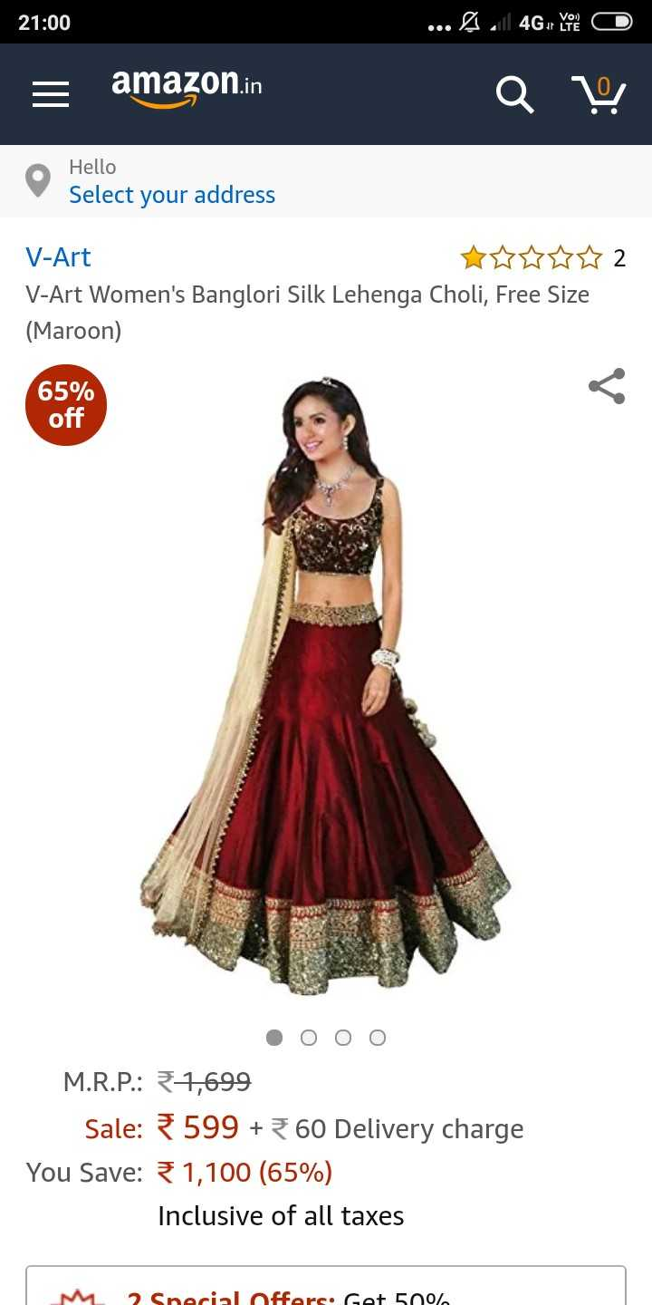 dress - 21 : 00 . . . will 4G or you o = amazon . in Q u Hello Select your address V - Art V - Art Women ' s Banglori Silk Lehenga Choli , Free Size ( Maroon ) 65 % off • Ooo M . R . P . : 1 , 699 Sale : 599 + 360 Delivery charge You Save : 31 , 100 ( 65 % ) Inclusive of all taxes 2 Special offers . Get 500 % - ShareChat