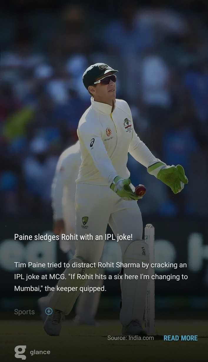 🏏AUS vs IND 3rd Test 3rd Day - more Paine sledges Rohit with an IPL joke ! og Tim Paine tried to distract Rohit Sharma by cracking an IPL joke at MCG . If Rohit hits a six here I ' m changing to Mumbai , the keeper quipped . Sports Source : India . com READ MORE glance - ShareChat