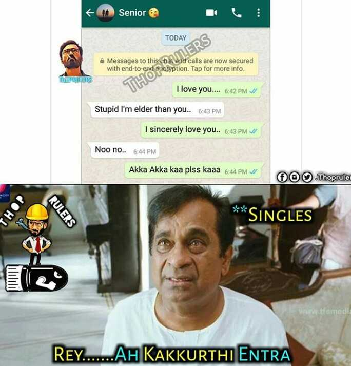 B.Tech జోక్స్ - Senior TODAY Messages to this chat and calls are now secured with end - encryption . Tap for more info OPELLERS I love you 6 : 42 PM Stupid ' m elder than 43 sincerely VI Noo no 44 Akka kaa plss kaaa / fo Thoprule DOHT * SINGLES RULERS Rey AH KAKKURTHI ENTRA - ShareChat