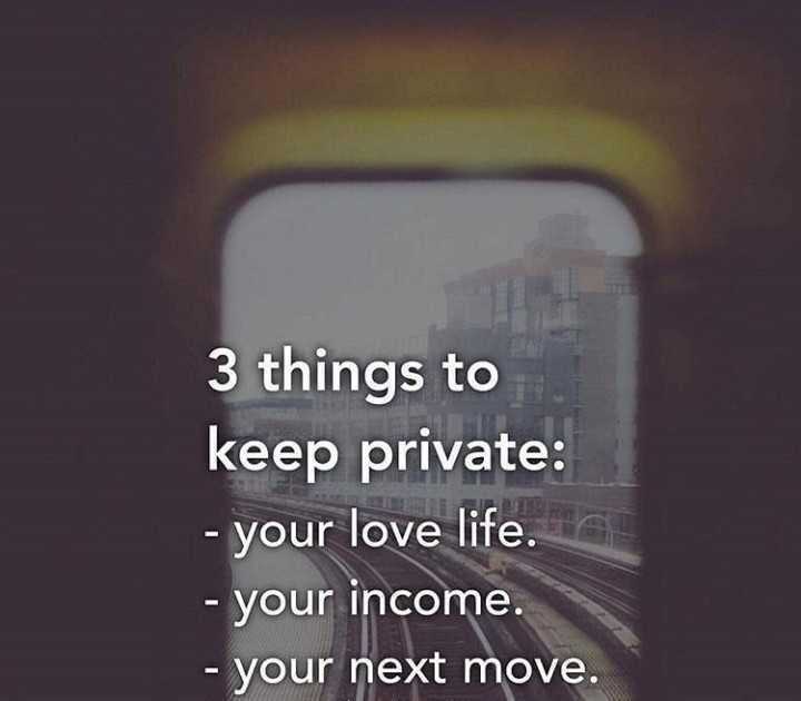 jeevitham - 3 things to keep private : - your love life . - your income . - your next move . - ShareChat