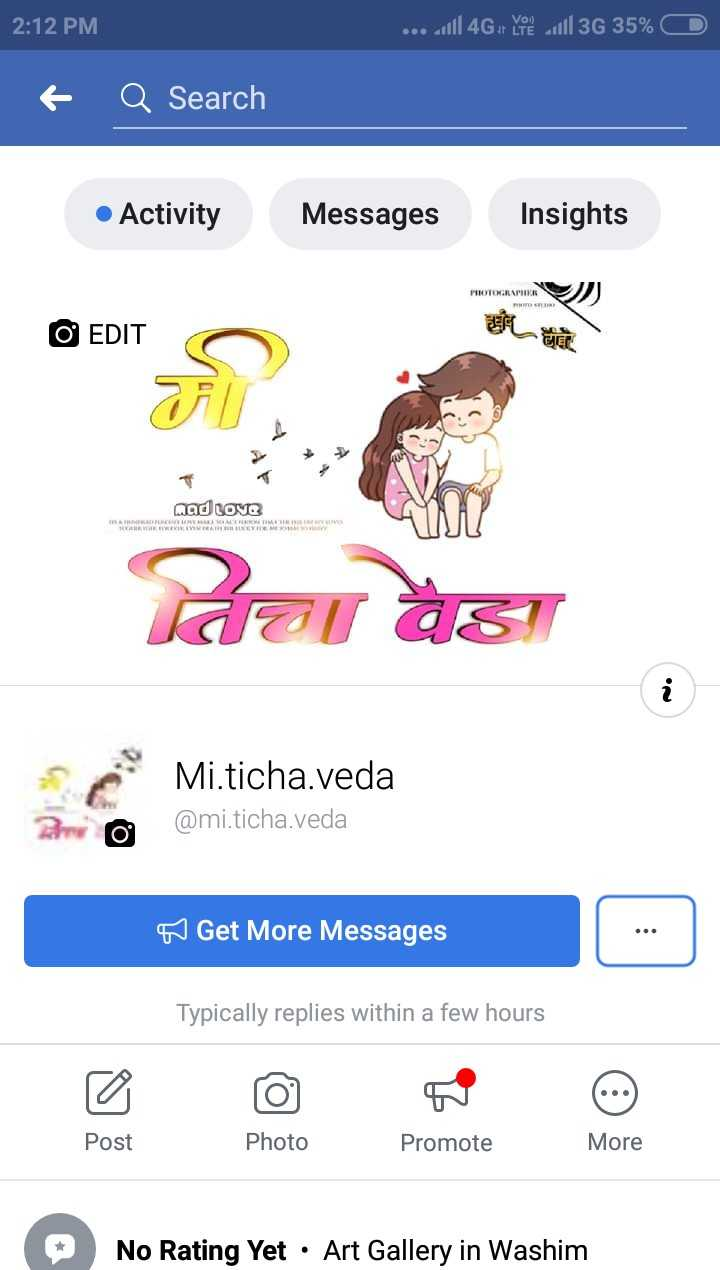 🆒Name Art - 2 : 12 PM . . . . 1111 4G , 3G 35 % + Q Search • Activity A Messages Messages Insights PROGRAPHIES PHOTOGRAW ) O EDIT nad Love MET WEWEYE ता । वैET Mi . ticha . veda @ mi . ticha . veda D o w Get More Messages Typically replies within a few hours Post Photo Promote More No Rating Yet · Art Gallery in Washim - ShareChat