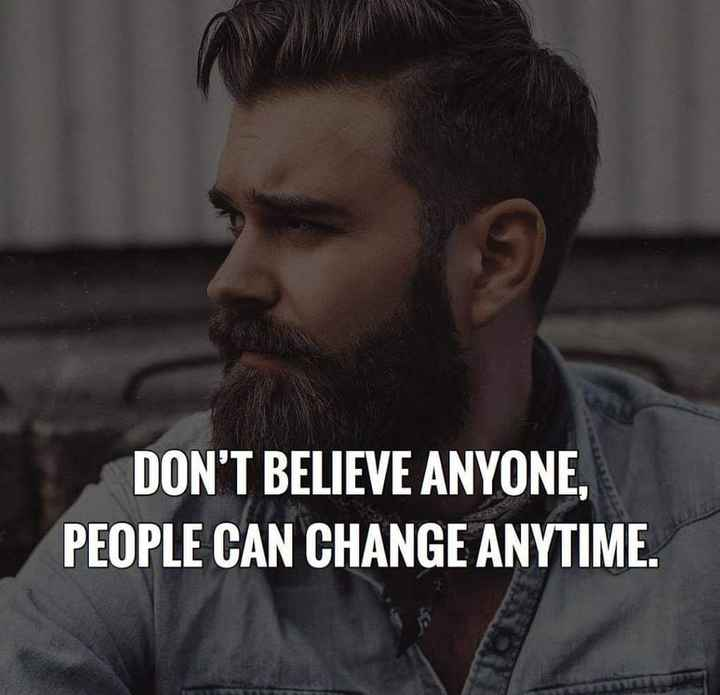 ✅ - DON ' T BELIEVE ANYONE , PEOPLE CAN CHANGE ANYTIME . - ShareChat