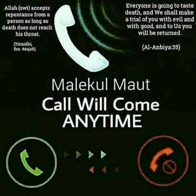 islamic deni bathe - Allah ( swt ) accepts repentance from a person as long as death does not reach his throat . Everyone is going to taste death , and we shall make a trial of you with evil and with good , and to Us you will be retumed . ( Tirmidhi , Ibn - Majah ) ( Al - Anbiya : 35 ) Malekul Maut Call Will Come ANYTIME - ShareChat