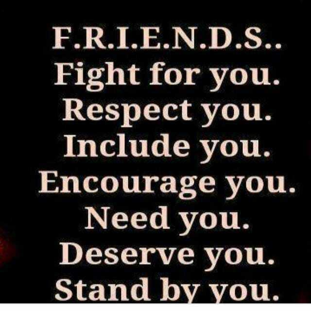 friends forver - F . R . I . E . N . D . S . . Fight for you . Respect you . Include you . Encourage you . Need you . Deserve you . Stand by you . - ShareChat