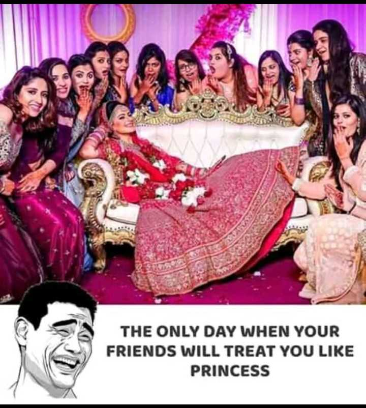 girls geng - THE ONLY DAY WHEN YOUR FRIENDS WILL TREAT YOU LIKE PRINCESS - ShareChat