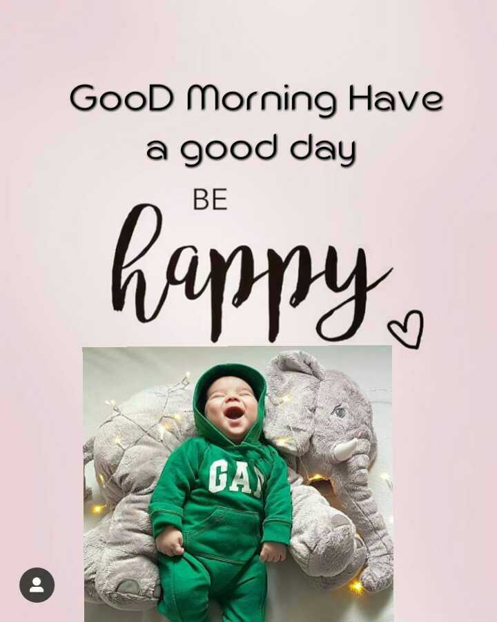 🌞good morning🌞 - Good Morning Have a good day BE ( ИЗо НА ) - ShareChat