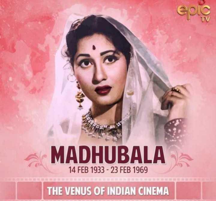 happy birthday - MADHUBALA - 14 FEB 1933 - 23 FEB 1969 THE VENUS OF INDIAN CINEMA - ShareChat