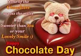 happy chocolate day - None of the Chocolates across the miles Was Sweeter than you or your Lovely Smile : ) Happy Chocolate Day - ShareChat