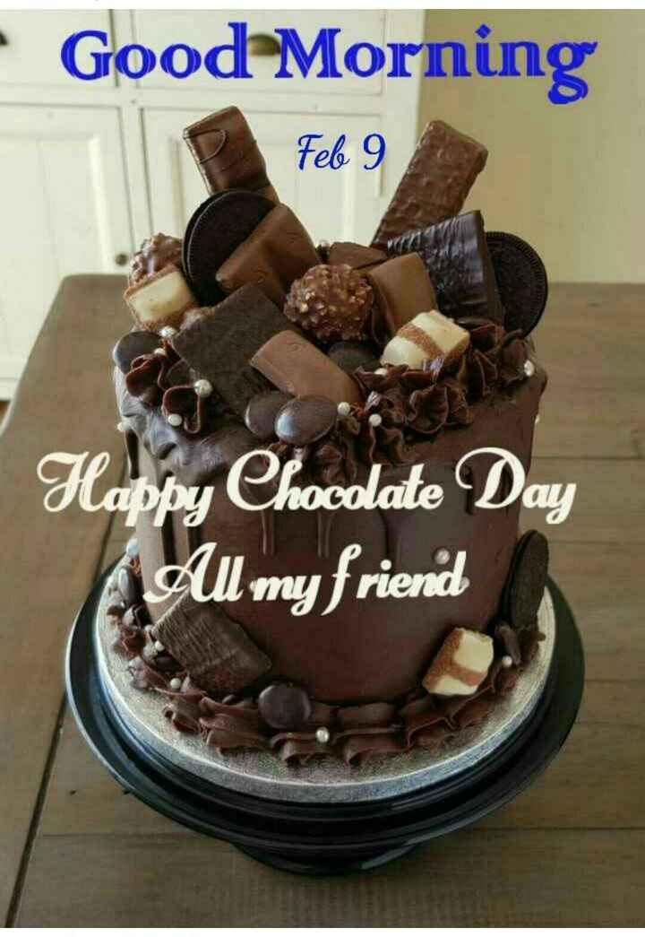 happy chocolate day - Good Morning Feb 9 Happy Chocolate Day All my friend - ShareChat