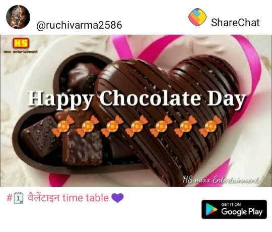 happy chocolate day - @ ruchivarma2586 ShareChat HE anlar Happy Chocolate Day HS mexx Entertainment # T ) वैलेंटाइन time table GET IT ON Google Play - ShareChat
