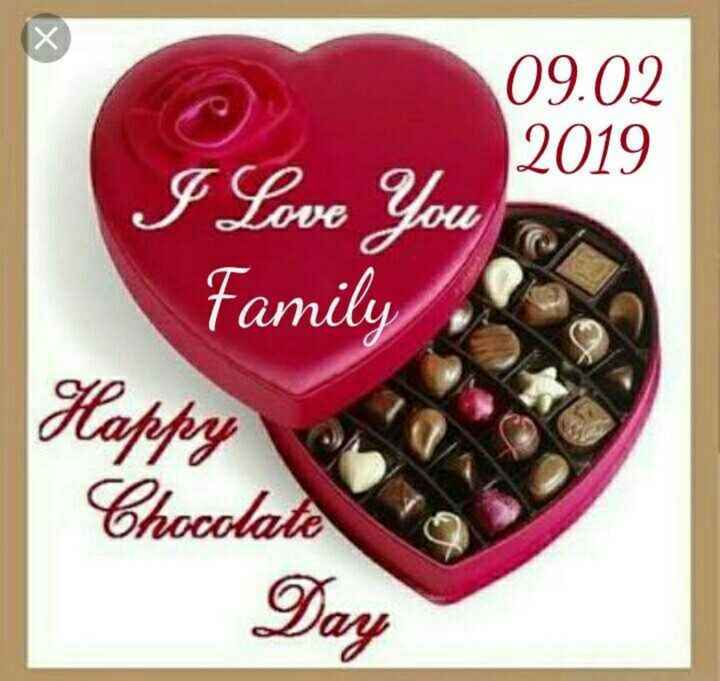 #happy chocolate day🍫 - 09 . 02 2019 I Love You Family CO Happy Chocolate Day - ShareChat