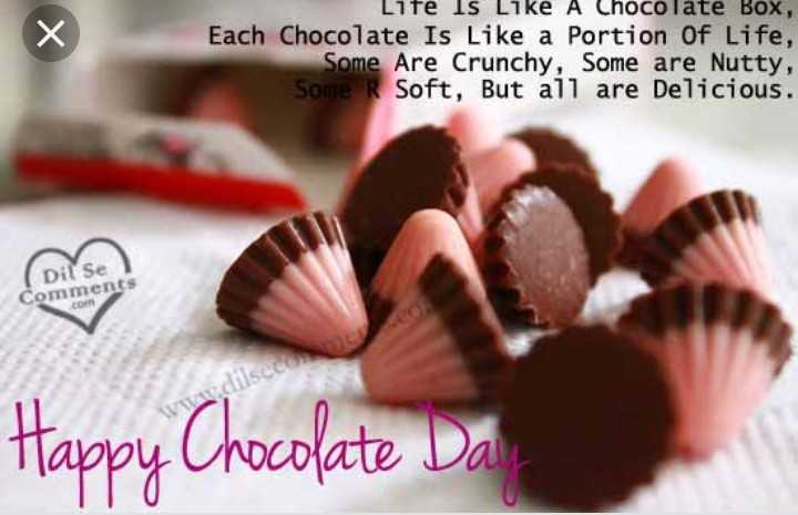 🍫happy chocolate day 🍫 all couple 👫 - Lite Is Like A Chocolate Box , Each Chocolate Is Like a Portion of Life , Some Are Crunchy , Some are Nutty , Some R Soft , But all are Delicious . Dil Se Comments co Happy Chocolate Da - ShareChat