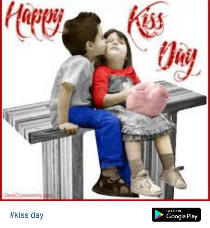 😘 happy kiss day - GET IT ON # kiss day Google Play - ShareChat