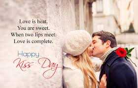 happy kiss day - Love is heat . You are sweet . When two lips meet . Love is complete . Happy Kiss Day - ShareChat