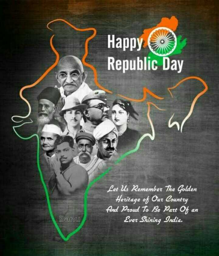 happy republic day - Happy ( ) Republic Day Let Us Remember The Golden Heritage of Our Country And Proud To Be Part of an Ever Shining India . Banu - ShareChat