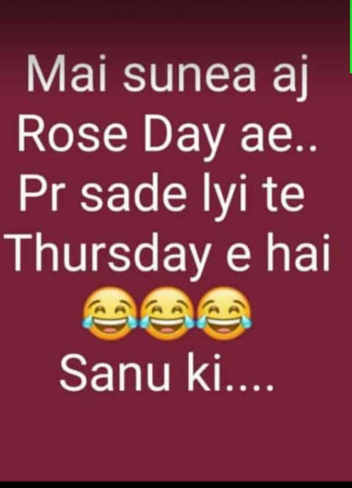 🌷 happy rose day - Mai sunea aj Rose Day ae . . Pr sade lyi te Thursday e hai Sanu ki . . . . - ShareChat