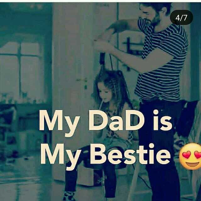 i love you dad - 4 / 7 My DaD is My Besties - ShareChat
