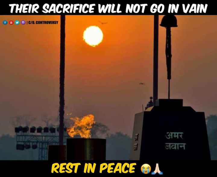 indian  army - THEIR SACRIFICE WILL NOT GO IN VAIN C / O . CONTROVERSY अमर जवान REST IN PEACE ON - ShareChat