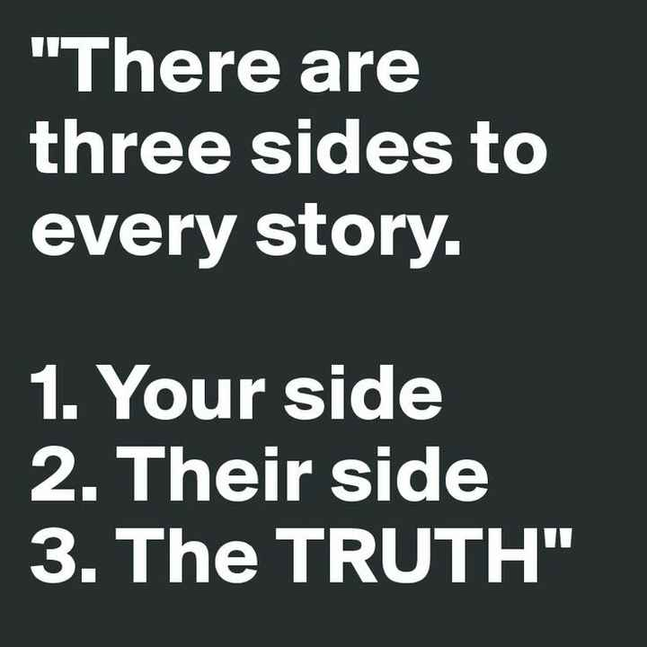 inspirational - There are three sides to every story . 1 . Your side 2 . Their side 3 . The TRUTH - ShareChat