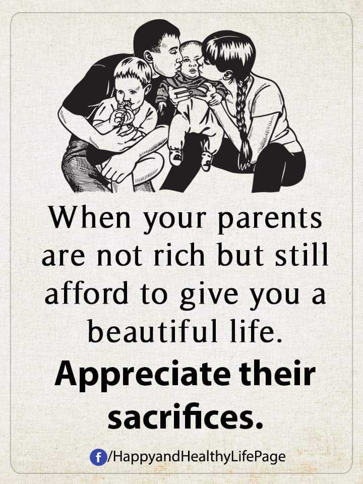 it's ture - When your parents are not rich but still afford to give you a beautiful life . Appreciate their sacrifices . / HappyandHealthyLifePage - ShareChat
