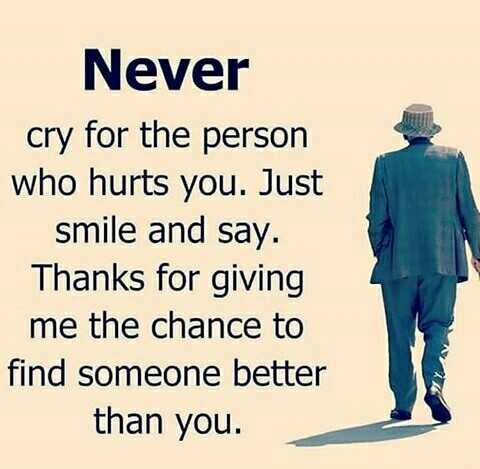 it'z me razik__raaz - Never cry for the person who hurts you . Just smile and say . Thanks for giving me the chance to find someone better than you . - ShareChat