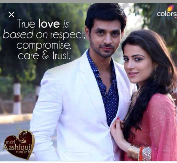 janu - colors X True love is based on respect , compromise , care & trust meri Aashiqui tum se ht - ShareChat