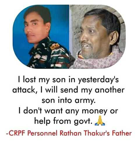 latest news - I lost my son in yesterday ' s attack , I will send my another son into army . I don ' t want any money or help from govt . A - CRPF Personnel Rathan Thakur ' s Father - ShareChat