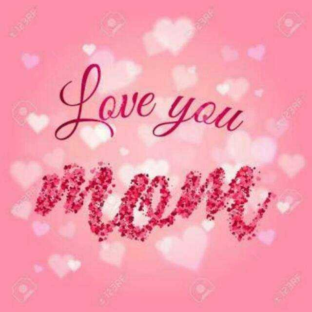 love you mom😘😘😘😘😘 - have you RE - ShareChat